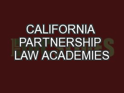CALIFORNIA PARTNERSHIP LAW ACADEMIES PowerPoint PPT Presentation