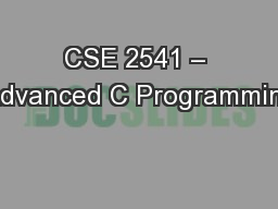 CSE 2541 – Advanced C Programming