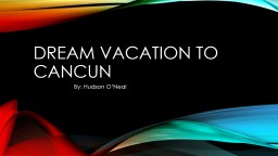 Dream Vacation To