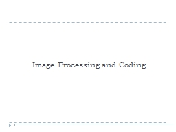 Image Processing and Coding