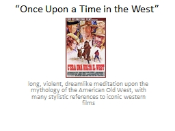 """""""Once Upon a Time in the West"""