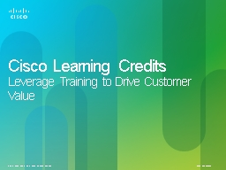 Cisco Learning Credits PowerPoint PPT Presentation