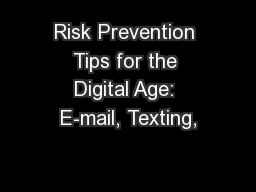 Risk Prevention Tips for the Digital Age: E-mail, Texting,