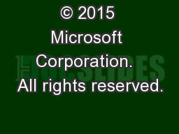 © 2015 Microsoft Corporation.  All rights reserved.