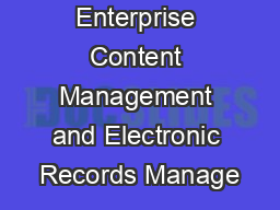 Enterprise Content Management and Electronic Records Manage