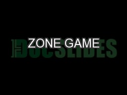 ZONE GAME