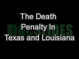 The Death Penalty In Texas and Louisiana