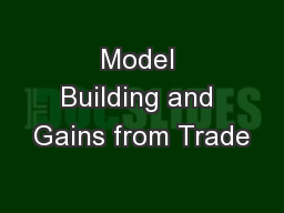 Model Building and Gains from Trade PowerPoint PPT Presentation