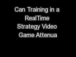 Can Training in a RealTime Strategy Video Game Attenua