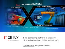 Time-borrowing platform in the Xilinx UltraScale+ family of PowerPoint PPT Presentation