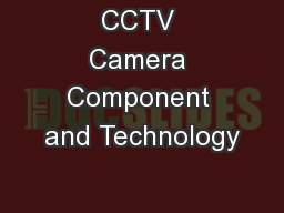 CCTV Camera Component and Technology