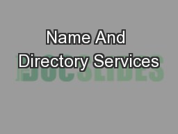 Name And Directory Services PowerPoint PPT Presentation