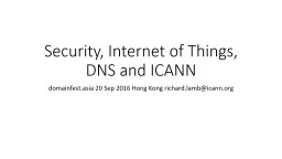 Security, Internet of Things, DNS and ICANN PowerPoint PPT Presentation