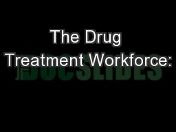 The Drug Treatment Workforce: