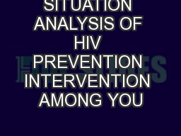 SITUATION ANALYSIS OF HIV PREVENTION INTERVENTION AMONG YOU