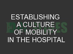 ESTABLISHING A CULTURE OF MOBILITY IN THE HOSPITAL PowerPoint PPT Presentation