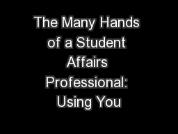 The Many Hands of a Student Affairs Professional: Using You