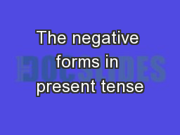The negative forms in present tense PowerPoint PPT Presentation