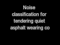 Noise classification for tendering quiet asphalt wearing co PowerPoint PPT Presentation