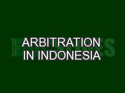 ARBITRATION IN INDONESIA