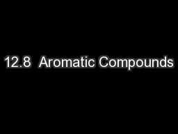 12.8  Aromatic Compounds PowerPoint PPT Presentation