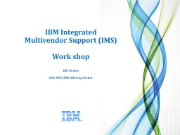 IBM Integrated Multivendor Support (IMS)