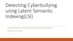 Detecting Cyberbullying using Latent Semantic Indexing(LSI) PowerPoint PPT Presentation