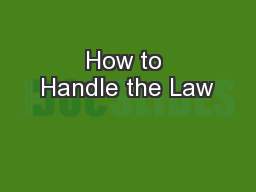 How to Handle the Law
