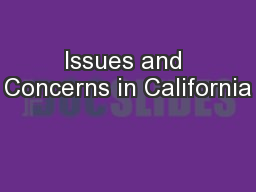 Issues and Concerns in California