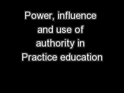 Power, influence and use of authority in Practice education