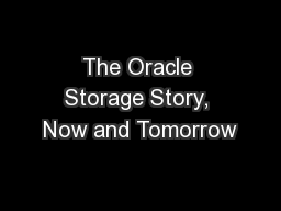 The Oracle Storage Story, Now and Tomorrow
