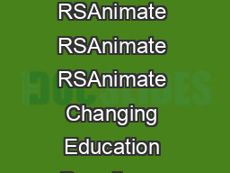 RSA Animate  Changing Education Paradigms Page   TITLE TITLE TITLE TITLE RSAnimate RSAnimate RSAnimate RSAnimate Changing Education Paradigms Changing Education Paradigms Changing Education Paradigms  PowerPoint PPT Presentation