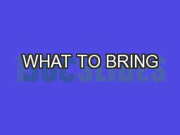 WHAT TO BRING PowerPoint PPT Presentation