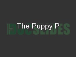 The Puppy P