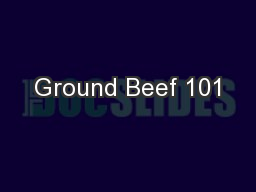 Ground Beef 101 PowerPoint PPT Presentation