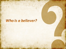 Who is a believer? PowerPoint PPT Presentation