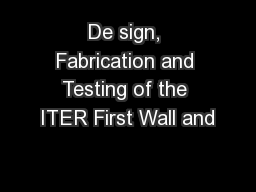De sign, Fabrication and Testing of the ITER First Wall and