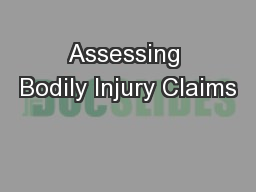 Assessing Bodily Injury Claims