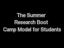The Summer Research Boot Camp Model for Students