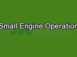 Small Engine Operation PowerPoint PPT Presentation