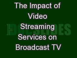 The Impact of Video Streaming Services on Broadcast TV
