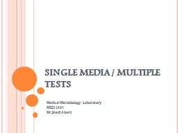 SINGLE MEDIA / MULTIPLE TESTS PowerPoint PPT Presentation