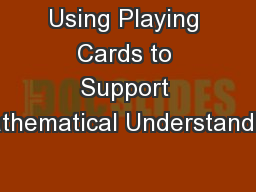 Using Playing Cards to Support Mathematical Understanding