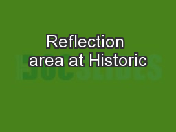 Reflection area at Historic