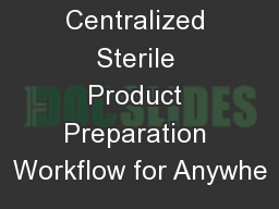 Centralized Sterile Product Preparation Workflow for Anywhe