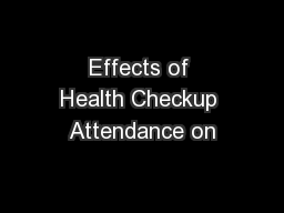 Effects of Health Checkup Attendance on