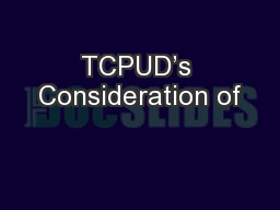 TCPUD's Consideration of