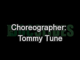 Choreographer: Tommy Tune