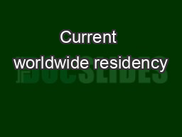 Current worldwide residency PowerPoint PPT Presentation