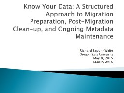 Know Your Data: A Structured Approach to Migration Preparat PowerPoint PPT Presentation
